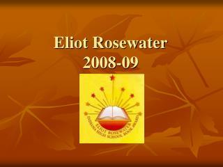 Eliot Rosewater 2008-09