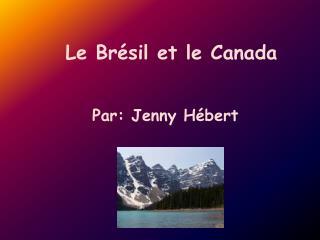 Le Brésil et le Canada