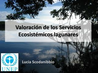 Valoraci�n de los Servicios  Ecosist�micos  lagunares