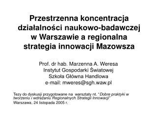 Prof. dr hab. Marzenna A. Weresa Instytut Gospodarki Światowej Szkoła Główna Handlowa