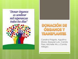 DONACIÓN DE ÓRGANOS Y TRANSPLANTES .