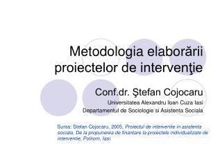 Metodologia elabor ării proiectelor de intervenţie
