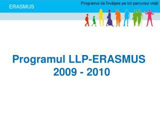 Programul  LLP-ERASMUS 2009 - 2010