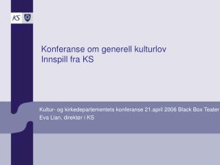 Konferanse om generell kulturlov Innspill fra KS