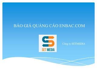 BÁO GIÁ QUẢNG CÁO ENBAC.COM