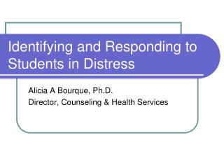 Identifying and Responding to Students in Distress