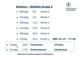 Schema – Shedule Grupp 2