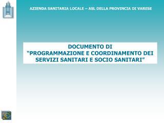 DOCUMENTO DI                             PROGRAMMAZIONE E COORDINAMENTO DEI SERVIZI SANITARI E SOCIO SANITARI