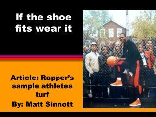 If the shoe fits wear it