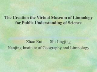 The Creation the Virtual Museum of Limnology for Public Understanding of Science