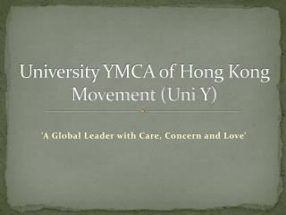 University YMCA of Hong Kong Movement ( Uni  Y)