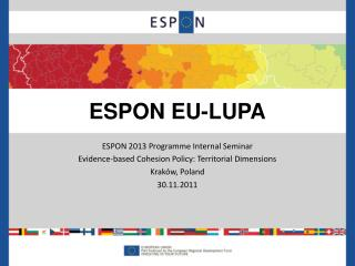 ESPON 2013 Programme Internal Seminar Evidence-based Cohesion Policy: Territorial Dimensions