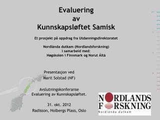 Presentasjon ved  Marit Solstad (NF) Avslutningskonferanse  Evaluering av Kunnskapsløftet.