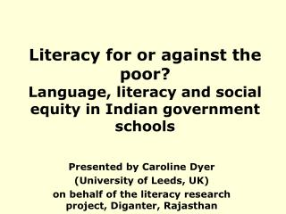 Literacy for or against the poor Language, literacy and social equity in Indian government schools