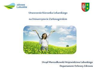 Urząd  Marszałkowski Województwa  Lubuskiego  Departament Ochrony  Zdrowia