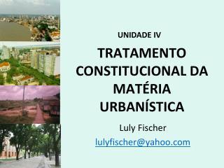 TRATAMENTO CONSTITUCIONAL DA MATÉRIA URBANÍSTICA
