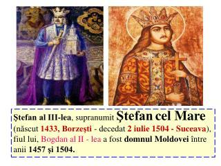 Ştefan al III-lea , supranumit  Ştefan cel Mare