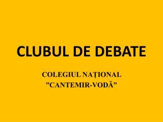 CLUBUL DE DEBATE