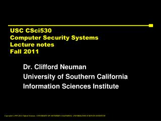 USC CSci530 Computer Security Systems  Lecture notes Fall 2011