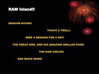 RAM Island!!
