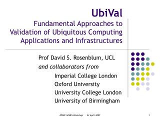 Prof David S. Rosenblum, UCL and collaborators from 	Imperial College London 	Oxford University