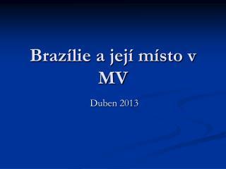 Brazílie a její místo v MV