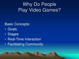 Why Do People  Play Video Games?