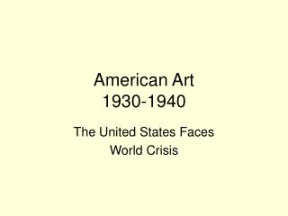 American Art  1930-1940
