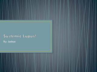 Systemic Lupus!