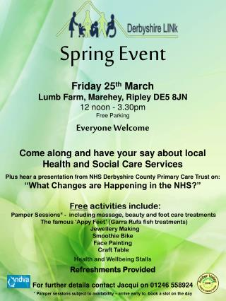 Friday 25 th  March Lumb Farm, Marehey, Ripley DE5 8JN 12 noon - 3.30pm Free Parking