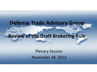 Defense Trade Advisory Group Review of the Draft Brokering Rule