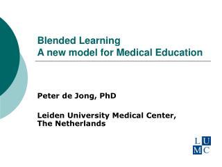 Blended Learning A new model for Medical Education