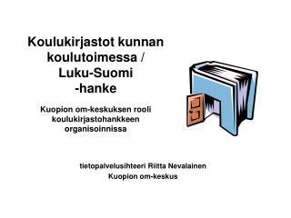 tietopalvelusihteeri Riitta Nevalainen Kuopion om-keskus