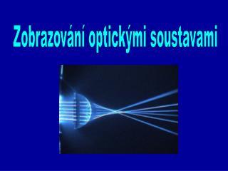 Zobrazování optickými soustavami