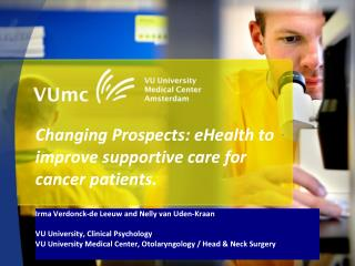 Changing Prospects: eHealth to improve supportive care for cancer patients.