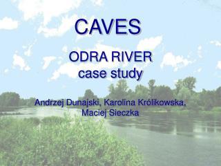 ODRA RIVER  case study Andrzej Dunajski, Karolina Królikowska,  Maciej Sieczka