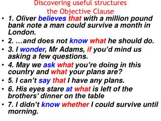 Discovering useful structures the Objective Clause