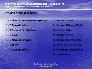 Economia Brasileira Contemporânea – Turma  8º M - Aula Introdutória – Fevereiro de 2007 -