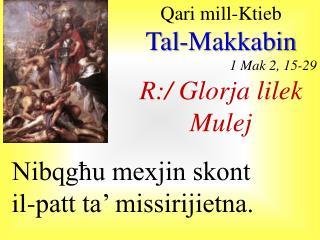 Qari  mill- Ktieb Tal- Makkabin 1  Mak  2, 15-29 R:/  Glorja lilek Mulej
