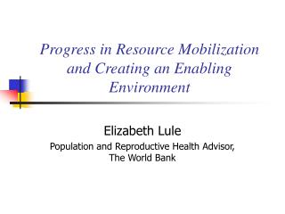 Progress in Resource Mobilization and Creating an Enabling Environment