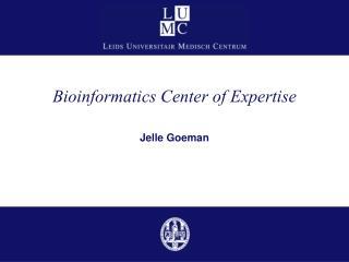 Bioinformatics Center of Expertise
