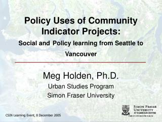 Policy Uses of Community Indicator Projects:  Social and Policy learning from Seattle to Vancouver