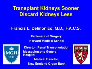 Transplant Kidneys Sooner Discard Kidneys Less