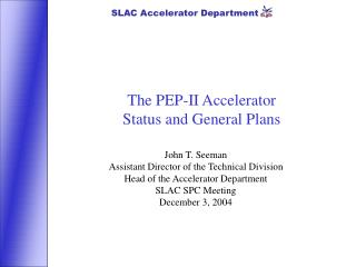 The PEP-II Accelerator Status and General Plans