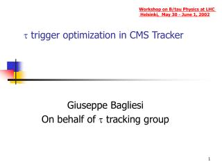 t  trigger optimization in CMS Tracker