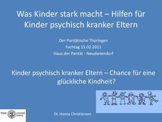 Was Kinder stark macht – Hilfen für Kinder psychisch kranker Eltern
