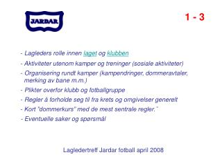 Lagledertreff Jardar fotball april 2008