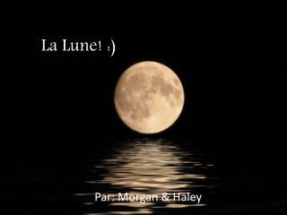 La Lune! :)