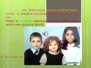 My  Sister  Luma and my brother Fares