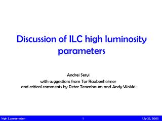 Discussion of ILC high luminosity parameters